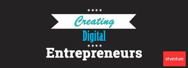 Creating digital entrepreneurs